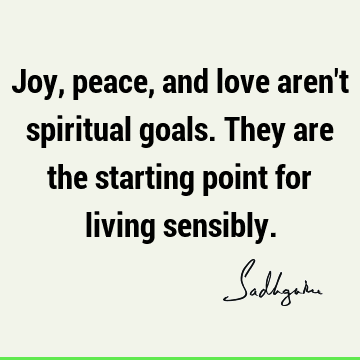 Joy, peace, and love aren